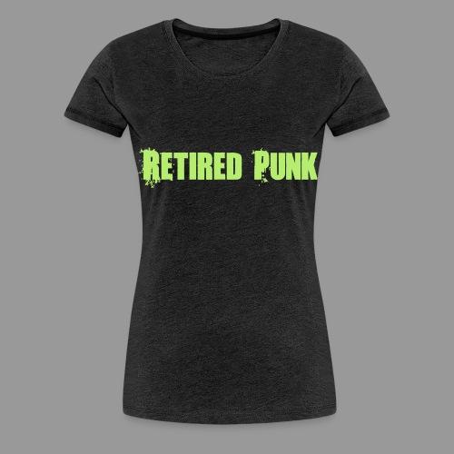 Retired Punk - Women's Premium T-Shirt