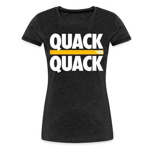 QUACK QUACK - Women's Premium T-Shirt