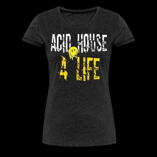 Acid House 4 Life - Women's Premium T-Shirt