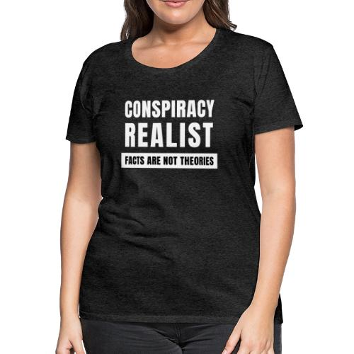 Conspiracy Realist - Women's Premium T-Shirt
