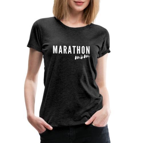 Marathon Mom - Women's Premium T-Shirt