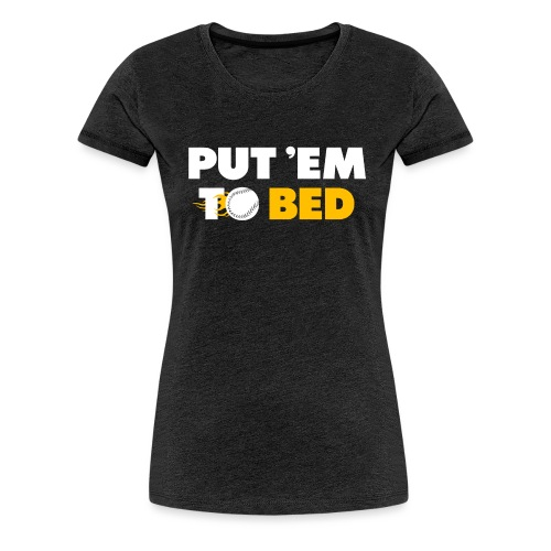 Put 'Em To Bed - Women's Premium T-Shirt