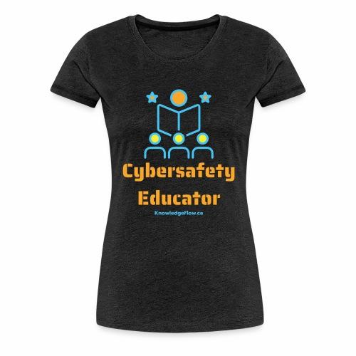 Cybersafety Educator - Women's Premium T-Shirt