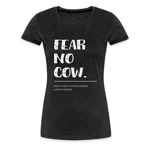 Fear no cow. - Women's Premium T-Shirt
