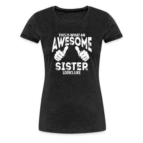 Awesome Sister Looks Like - Women's Premium T-Shirt