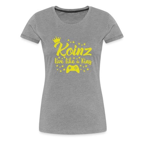 Live Like A King - Women's Premium T-Shirt