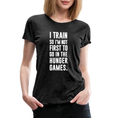 I Train Gym Motivation - Women's Premium T-Shirt