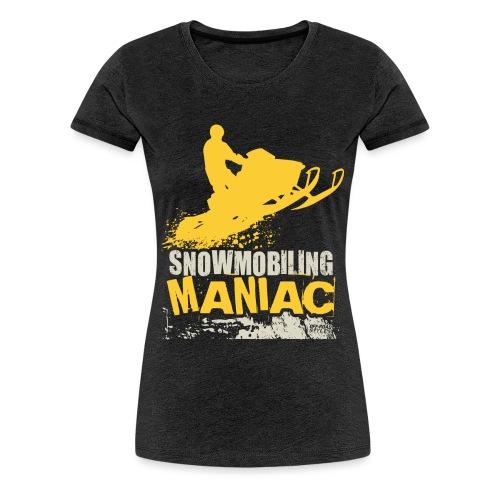 Snowmobiling Maniac - Women's Premium T-Shirt