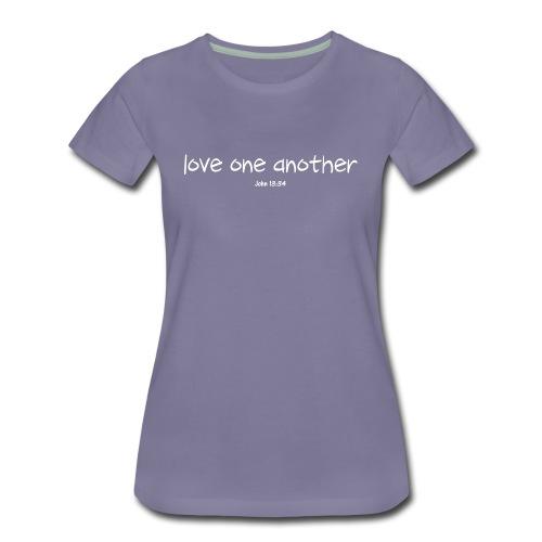 Love One Another - Women's Premium T-Shirt
