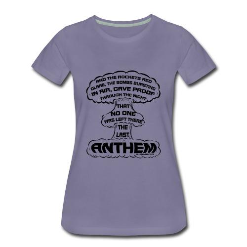 20170322 the last anthem 001 - Women's Premium T-Shirt