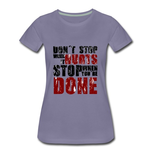 Gym motivation - Women's Premium T-Shirt