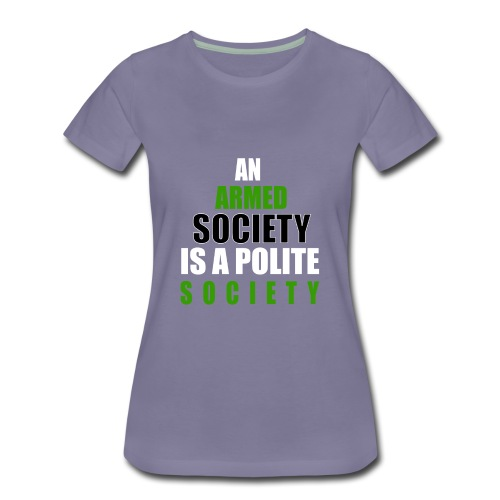 An Armed Society Is A Polite Society - Women's Premium T-Shirt