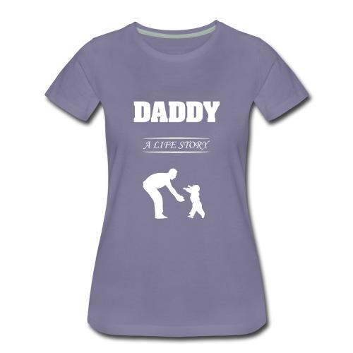 daddy life story - Women's Premium T-Shirt