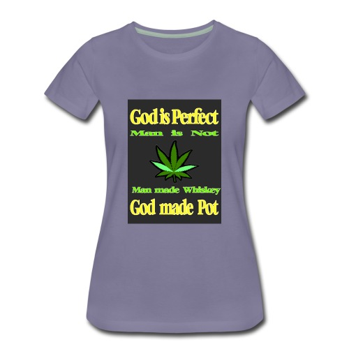 God made Pot - Women's Premium T-Shirt