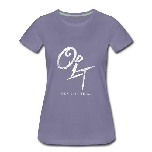Our Last Trial - Women's Premium T-Shirt