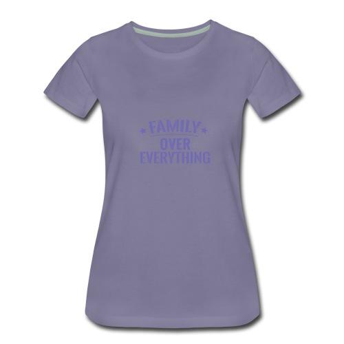FAMILY OVER EVERYTHING - Women's Premium T-Shirt