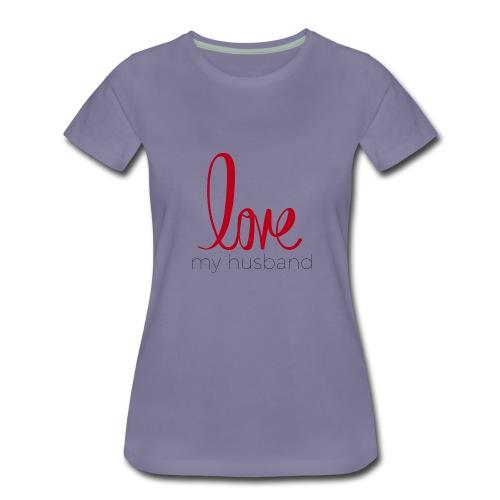 love my husband - Women's Premium T-Shirt