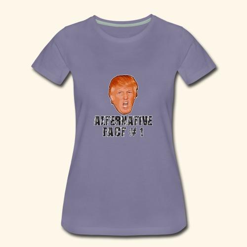 Alternative Fact # 1 - Women's Premium T-Shirt