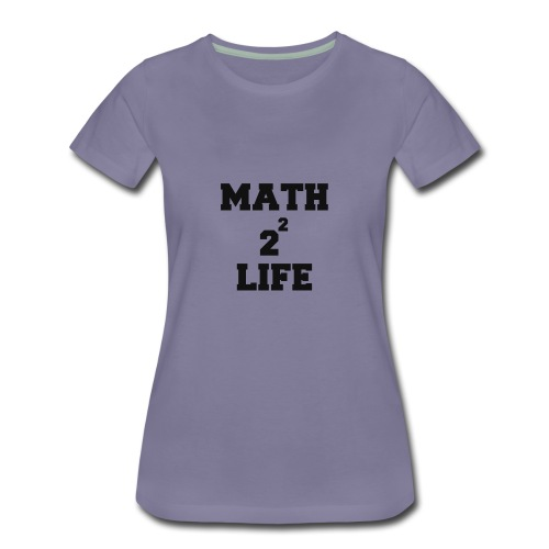 math 4 life - Women's Premium T-Shirt