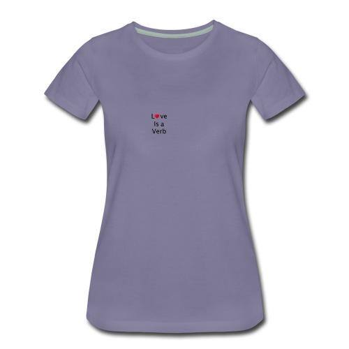 love is a verb - Women's Premium T-Shirt