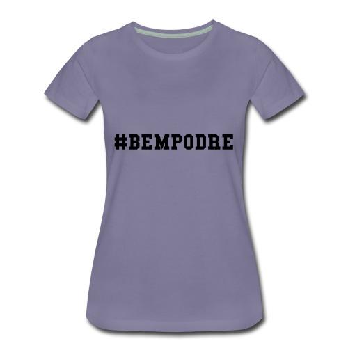 Bem Podre Bold Preto - Women's Premium T-Shirt