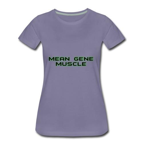 Mean Gene - Women's Premium T-Shirt