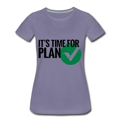 Time for Plan V(ertcoin) - Women's Premium T-Shirt