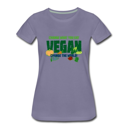 Change what you eat, change the world - Vegan - Women's Premium T-Shirt