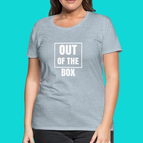 Out of the Box - Women's Premium T-Shirt