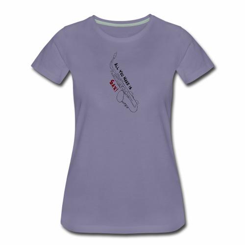 All you need is Sax! · Alto Version - Women's Premium T-Shirt