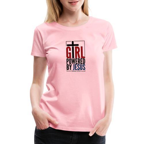 Girl Powered By Jesus   #GirlPoweredByJesus - Women's Premium T-Shirt