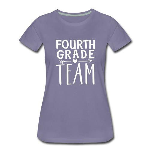 Fourth Grade Team Teacher T-Shirts - Women's Premium T-Shirt
