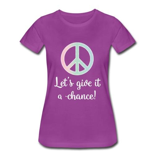 Peace: Let's Give it a Chance! - Women's Premium T-Shirt