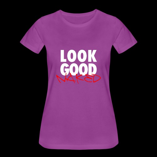 Look Good Naked - Women's Premium T-Shirt
