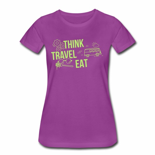 Think Travel Eat - Women's Premium T-Shirt