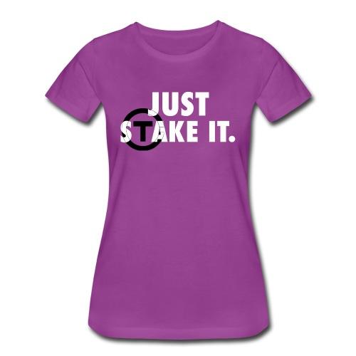JustSTakeIt - Women's Premium T-Shirt