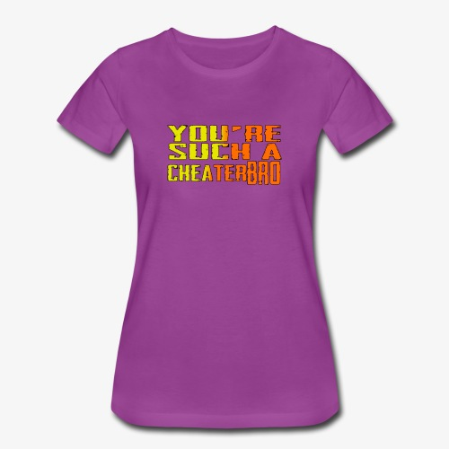 You're such a cheater bro - Women's Premium T-Shirt