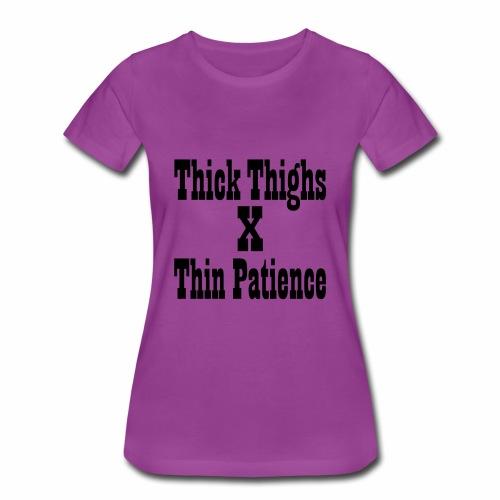 Thighs X Patience - Women's Premium T-Shirt
