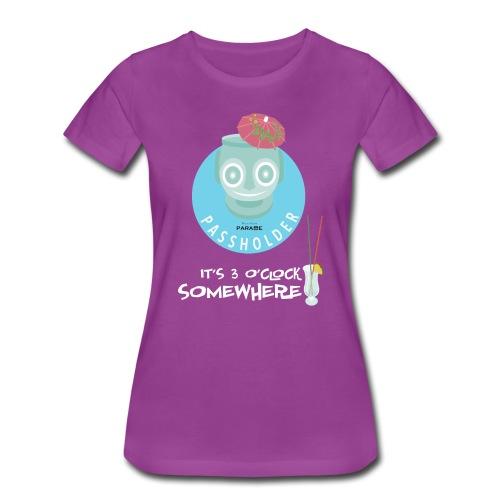 3 O'Clock Somewhere - Women's Premium T-Shirt
