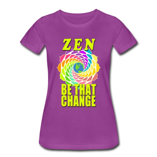 ZEN - Be That Change - Women's Premium T-Shirt