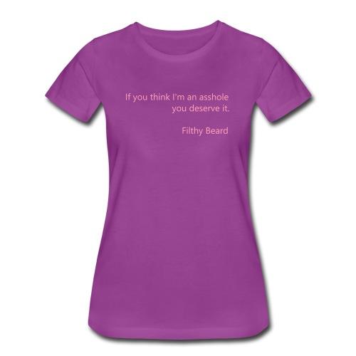 think im an asshole - Women's Premium T-Shirt