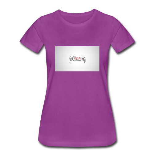 Bitch tu t'assois! - Women's Premium T-Shirt