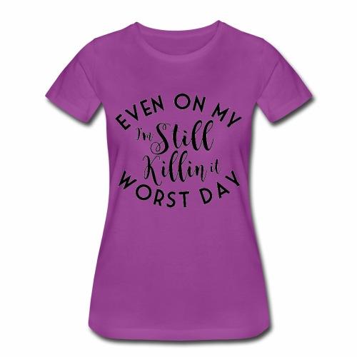 I'm Still Killin It - Women's Premium T-Shirt