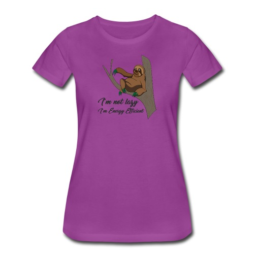 i'm not lazy, i'm energy efficient. - Women's Premium T-Shirt