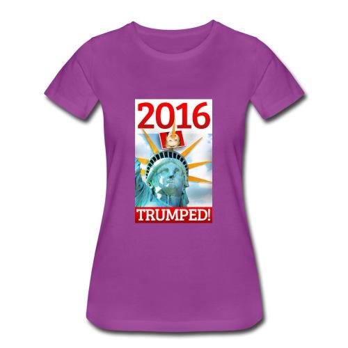 2016 TRUMPED! - Hillary Trumped by Lady Liberty - Women's Premium T-Shirt