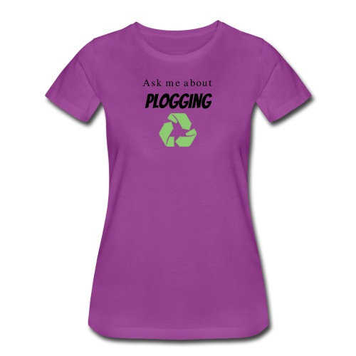 Ask me about Plogging with green recycling Symbol - Women's Premium T-Shirt