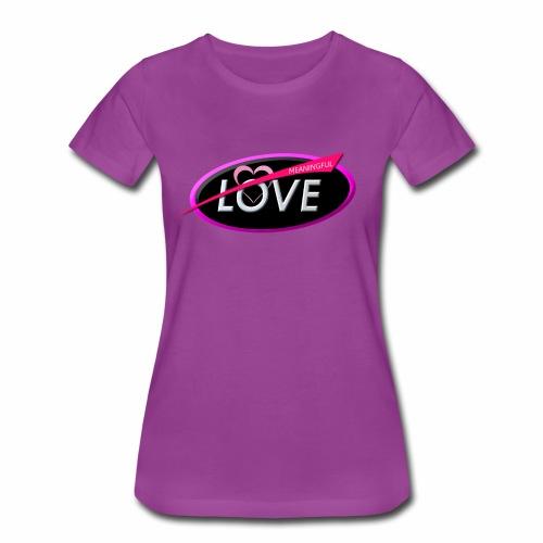 MEANINGFUL LOVE - Women's Premium T-Shirt