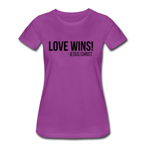 Love Wins, christian, Jesus Christ, Faith, Believe - Women's Premium T-Shirt