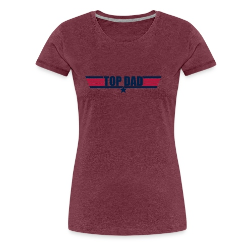 Top Dad - Women's Premium T-Shirt