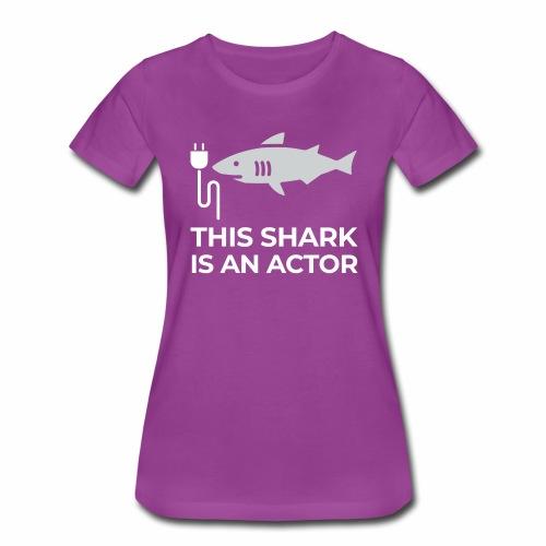 This shark is an actor - Women's Premium T-Shirt